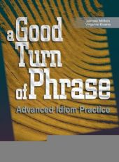 A-Good-Turn-of-Phrase-Idioms-Student-s-Book