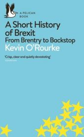 A-Short-History-of-Brexit-From-Brentry-to-Backstop