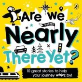 Are-We-Nearly-There-Yet-Puffin-Book-of-Stories-for-the-Car