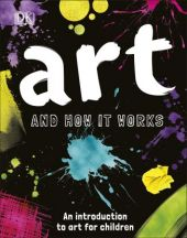 Art-and-How-it-Works-An-Introduction-to-Art-for-Children