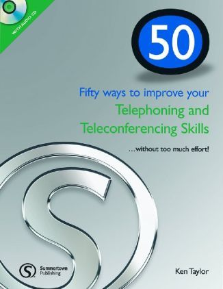 50 Ways to Improve Your Telephoning and Teleconferencing Skills + CD