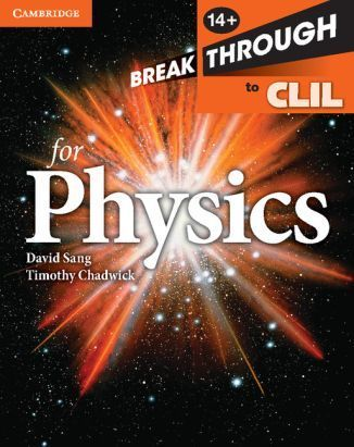 Breakthrough to CLIL for Physics. Sang, David Chadwick, Timothy
