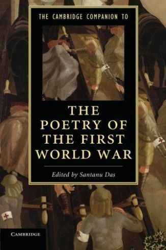 Cambridge Companion to the Poetry of the First World War. Das, S. PB