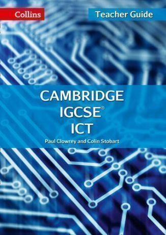 Cambridge IGCSE ICT. Teacher Guide
