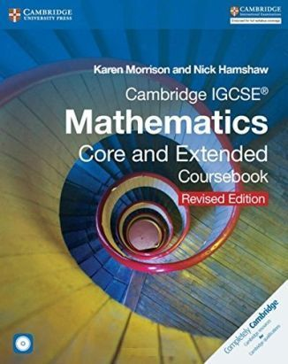 Cambridge IGCSE Mathematics Core and Extended Coursebook. Revised edition