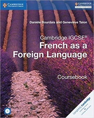 Cambridge IGCSE and O Level French as a Foreign Language Coursebook