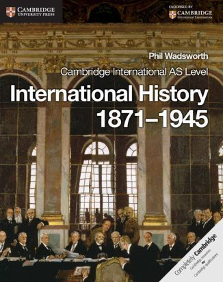 Cambridge International AS Level History: International History 1871?1945 Coursebook