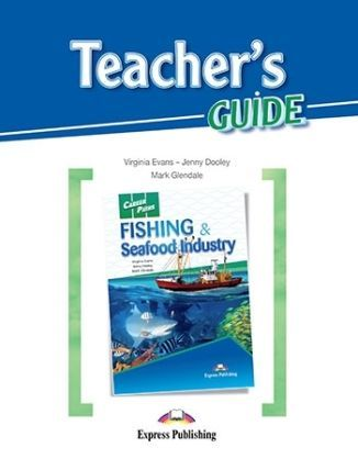 Career Paths. Fishing & Seafood Industry. Teacher's Guide