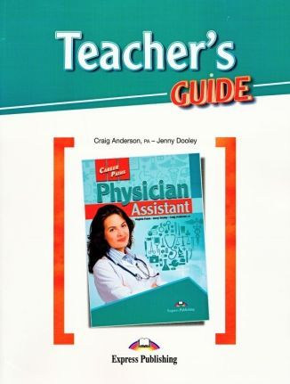 Career Paths. Physician Assistant. Teacher's Guide