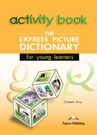 Express Picture Dictionary for Young Learners Activity Book