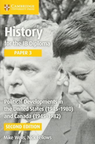 History for the IB Diploma Paper 3: Political Developments in US (1945-80) & Canada (1945-82) 2nd ed