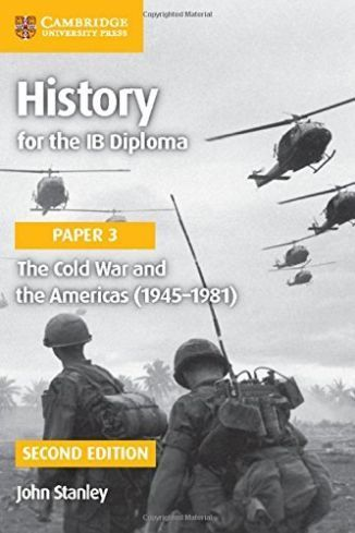 History for the IB Diploma Paper 3: The Cold War and the Americass (1945-1981) 2nd ed
