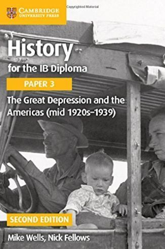History for the IB Diploma Paper 3: The Great Depression and the Americas (mid 1920s-1939) 2nd ed