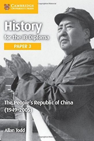 History for the IB Diploma Paper 3 The People's Republic of China 1949-2005