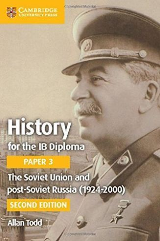 History for the IB Diploma Paper 3 The Soviet Union and Post-Soviet Russia (1924-2000)