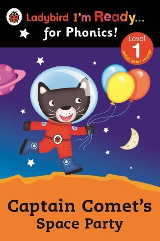 Ladybird I'm Ready... for Phonics! Captain Comet's Space Party. Level 1