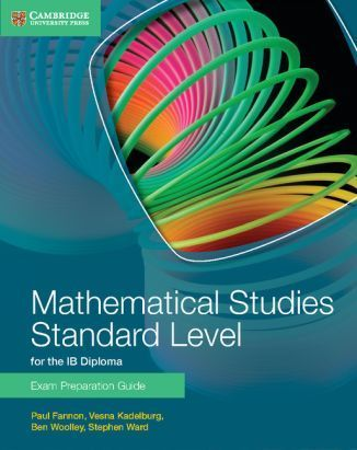 Mathematical Studies Standard Level for the IB Diploma Exam Preparartion Guide