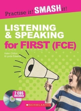 Practise it! Smash it!: Listening and Speaking for First (FCE) SB + key + Audio CD