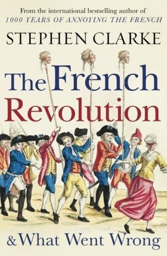The-French-Revolution-and-What-Went-Wrong