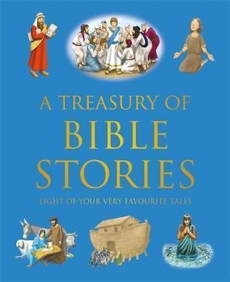 Treasury of Bible Stories: Eight of Your Very Favourite Tales