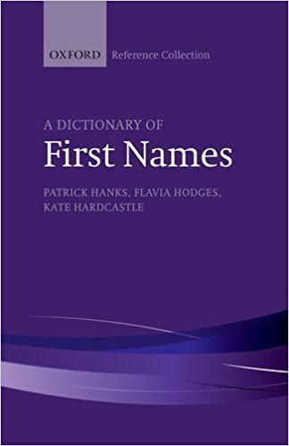 A Dictionary of First Names (2nd Edition)