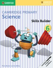 Cambridge Primary Science 6 Skills Builder