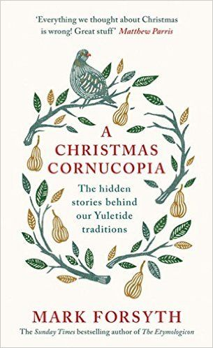 Christmas-Cornucopia-The-Hidden-Stories-Behind-Our-Yuletide-Traditions