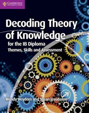 Decoding Theory of Knowledge for the IB Diploma. Heydorn, W. PB