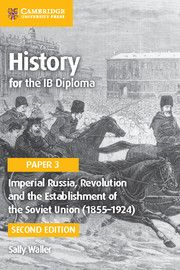 History for the IB Diploma Paper 3 Imperial Russia (1855-1924) 2nd ed