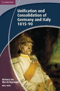 History for the IB Diploma: Unification Consolid. of Germany... PB