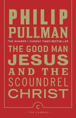 The-Good-Man-Jesus-and-the-Scoundrel-Christ-Canons-