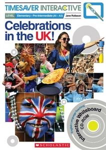 Timesaver Interactive: Celebrations in the UK TB + Interactive Whiteboard CD-ROM
