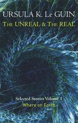 Unreal-the-Real-Selected-Stories-Volume-1-Where-on-Earth